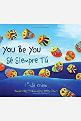 You Be You/Sé Siempre Tú (English and Spanish Edition) Hardcover