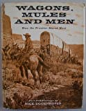 img - for Wagons, Mules and Men: How the Frontier Moved West book / textbook / text book