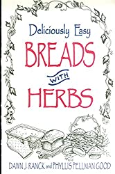 Deliciously Easy Breads with Herbs (Deliciously Easy Recipes with Herbs)
