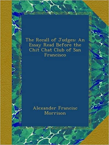 Ebook pdf ladata ilmaiseksi The Recall of Judges: An Essay Read Before the Chit Chat Club of San Francisco Suomeksi PDF CHM ePub B00ASQCBCQ