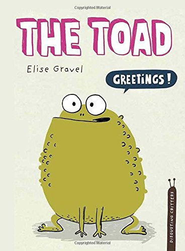The Toad (The Disgusting Critters Series) - A fun and informative read with great illustrations.  Kids who want to laugh and learn a little more about toads will love this book!