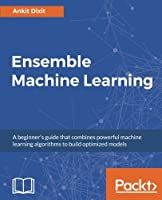 Ensemble Machine Learning Front Cover