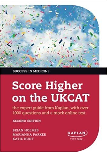 Score Higher on the UKCAT The expert guide from Kaplan, with