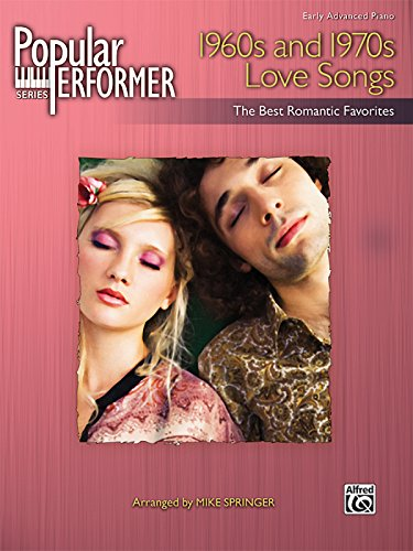Popular Performer -- 1960s and 1970s Love Songs: The Best Romantic Favorites (Popular Performer Series)