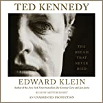 Ted Kennedy: The Dream That Never Died | Edward Klein