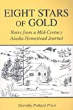 img - for Eight Stars of Gold: Notes from a Mid-Century Alaska Homestead Journal book / textbook / text book