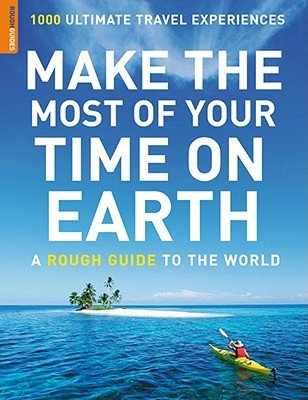 Make the Most of Your Time on Earth [MAKE THE MOST OF YOUR TIM -OS] PDF