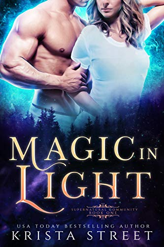 Magic in Light: Paranormal Shifter Romance (Supernatural Community Book 1) by [Street, Krista]
