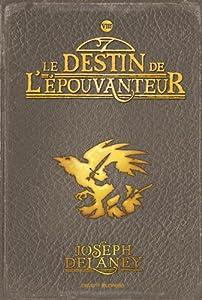 """Afficher """"L'Épouvanteur n° 8 Le destin de l'épouvanteur"""""""