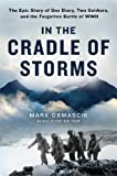 In the Cradle of Storms: The Epic Story of One Diary, Two Soldiers, and the Forgotten Battle of WWII