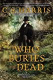 Who Buries the Dead : A Sebastian St. Cyr Mystery