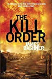 download ebook the kill order (maze runner prequel) by dashner, james (1st (first) edition) [hardcover(2012)] pdf epub
