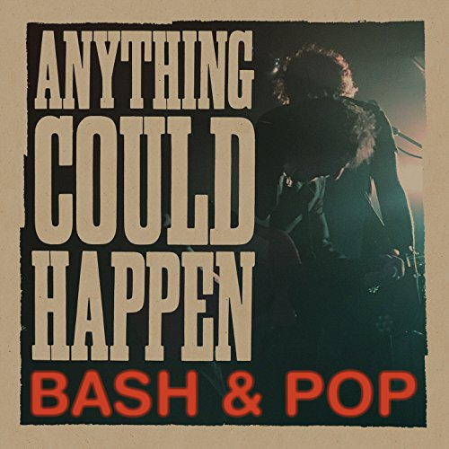 Anything Could Happen, Bash & Pop