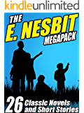 The E. Nesbit MEGAPACK ®: 26 Classic Novels and Stories