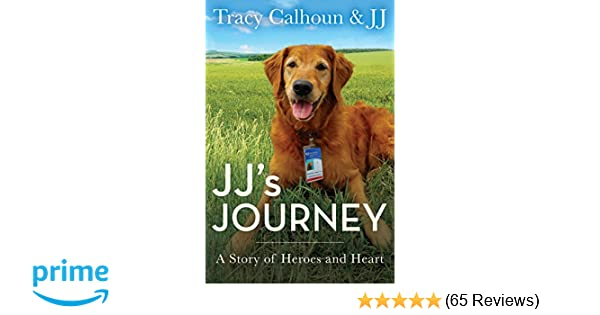 Jjs journey a story of heroes and heart tracy calhoun jj jjs journey a story of heroes and heart tracy calhoun jj 9781635760446 amazon books fandeluxe Image collections