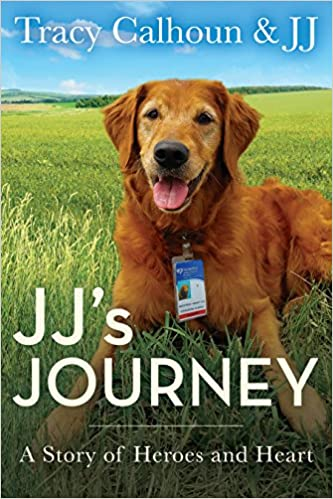 JJs Journey A Story Of Heroes And Heart Tracy Calhoun JJ 9781635760446 Amazon Books