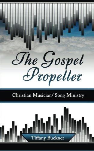 The Gospel Propeller: Christian Musician/Song Ministry