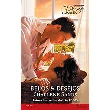 Beijos & Desejos - Coleção Harlequin Desejo Clássicos. Número 5