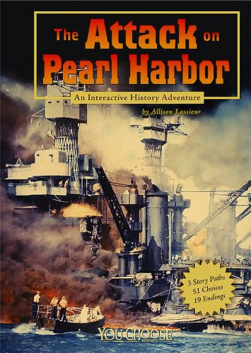The Attack on Pearl Harbor: An Interactive History Adventure (You Choose Books) (You Choose: History)