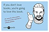 img - for If You Don't Love Books, You're Going to Love This Book (someecards): 45 Cards for All Occasions, from Extremely Important to Utterly Pointless book / textbook / text book
