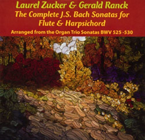 - The Complete j.S. Bach Sonatas (arranged from the Organ Trio sonatas BWV 525-530) for flute and harpsichord by Laurel Zucker and Gerald Ranck