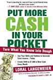 img - for Put More Cash in Your Pocket: Turn What You Know into Dough book / textbook / text book