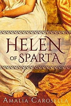 Helen of Sparta (Helen of Sparta Series) by [Carosella, Amalia]