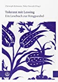 Tolerant Mit Lessing : Ein Lesebuch Zur Ringparabel, Bultmann, Christoph and Siwczyk, Birka, 3374031366