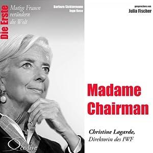 Madame Chairman: Christine Lagarde (Mutige Frauen verändern die Welt) Hörbuch