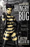 Hungry Bug, Carlton Mellick Iii, 1621051374