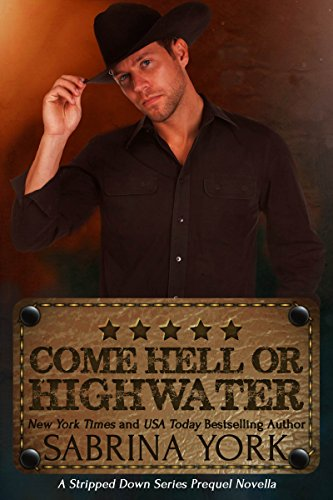 Come Hell or High Water (Stripped Down Prequel Book (York Water)