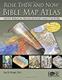 Rose Then and Now Bible Map Atlas with Biblical