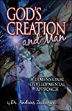 Gods Creation and Man A Dimensional Deve, Andreas Zachariou, 1424160839