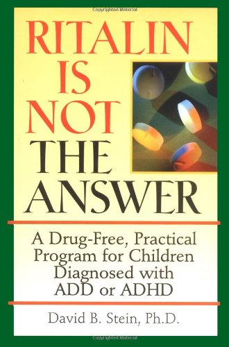 ritalin-is-not-the-answer-a-drug-free-practical-program-for-children-diagnosed-with-add-or-adhd