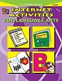 Internet Activities for Language Arts, Kathleen Kopp, 1576904067