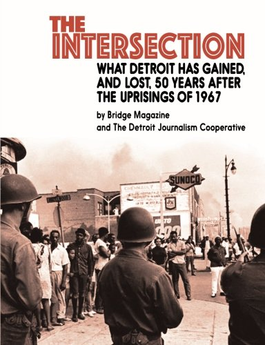 Intersection  What Detroit Has Gained  And Lost  50 Years After The Uprisings Of 1967
