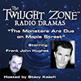 The Monsters Are Due on Maple Street: The Twilight Zone Radio Dramas