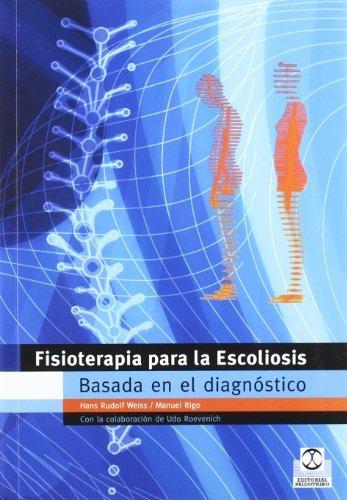 Fisioterapia Para la Escoliosis Basada en el Diagnostico by Hans Rudolf Weiss (2007-11-13)