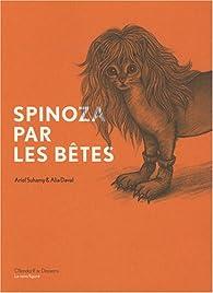 Spinoza par les bêtes par Ariel Suhamy