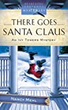 There Goes Santa Claus, Nancy Mehl, 1602602891