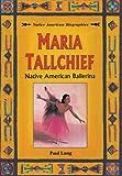 Maria Tallchief, Paul Lang, 0894908669