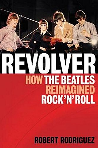 Revolver How the Beatles Reimagined Rock'n'Roll [Robert Rodriguez - The Beatles] (Tapa Blanda)