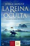 La reina oculta: Una dama. Dos rivales. Tres enigmas (Novela Historica (m.Roca))