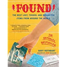 Found: The Best Lost, Tossed, and Forgotten Items from Around the World by Davy Rothbart (2004-05-04)