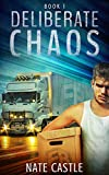 Deliberate Chaos (FreightBros Series  Book 1)