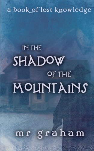 In the Shadow of the Mountains (The Books of Lost Knowledge) ebook