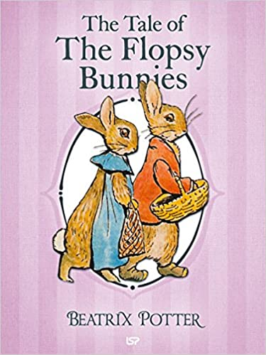 The Tale of The Flopsy Bunnies (Illustrated): The Complete