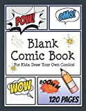 Blank Comic Book for Kids: Draw your own Comics: Create your own Comic Cartoons. 120 Page Comic Journal filled with Blank Comic Panels 8.5 x 11 A4 (Blank Comic Books for Creative Kids)