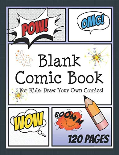 - Blank Comic Book for Kids: Draw your own Comics: Create your own Comic Cartoons. 120 Page Comic Journal filled with Blank Comic Panels 8.5 x 11