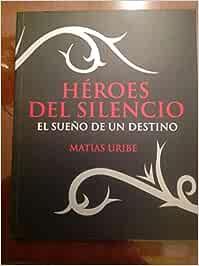 Heroes del silencio : el sueño de un destino: Amazon.es